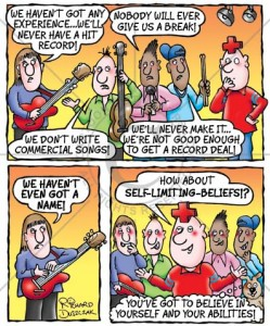 """Self limiting beliefs - cartoon strip. Motivational cartoon strip of boy band who are lacking in self belief. First frame: """"We haven't got any experience...we'll never have a hit record!"""" """"Nobody will ever give us a break!"""" """"We don't write commercial songs!"""" """"We'll never make it...we're not good enough to get a record deal!"""" Frame two: """"We haven't EVEN GOT A NAME!"""" Pozzy Tivv cartoon character cherps in. """"How about SELF LIMITING BELIEFS!?"""" Dog adds. """"You've got to believe in yourself and your abilities!"""""""