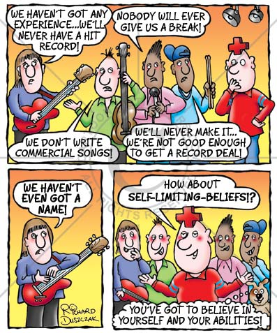 "Self limiting beliefs - cartoon strip. Motivational cartoon strip of boy band who are lacking in self belief. First frame: ""We haven't got any experience...we'll never have a hit record!"" ""Nobody will ever give us a break!"" ""We don't write commercial songs!"" ""We'll never make it...we're not good enough to get a record deal!"" Frame two: ""We haven't EVEN GOT A NAME!"" Pozzy Tivv cartoon character cherps in. ""How about SELF LIMITING BELIEFS!?"" Dog adds. ""You've got to believe in yourself and your abilities!"""
