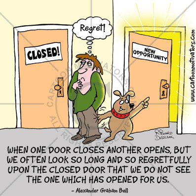Cartoon motivator about the door of opportunity  - guy looking regretfully at closed door - he hasn't noticed another door of opportunity has opened up behind him, his dog is pulling his trouser leg trying to attract his attention.