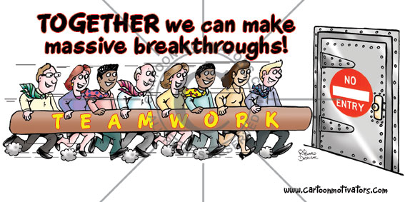 Teamwork cartoon. Team of people running towards heavy steel door with a big battering ram. Caption: Together we can make massive breakthroughs.