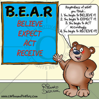 succeed,cartoon motivator with cartoon bear pointing at a noticeboard with big capital letters B.E.A.R - believe, expect, act, receive. Motivational cartoons