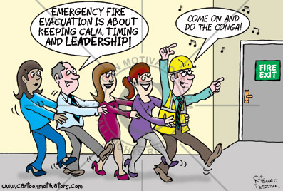 "Fire evacuation plan cartoon. Cartoon of workers doing the conga to the fire exit all calm and relaxed about it. Fire warden at the front leading the way and singing ""Come on and do the conga!"" One colleague is saying to the other ""Emergency fire evacuation is about keeping calm, timing and leadership!"""