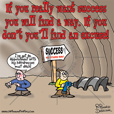 success you will find a way SUCCESS!? How badly do you want it? Motivational cartoon.