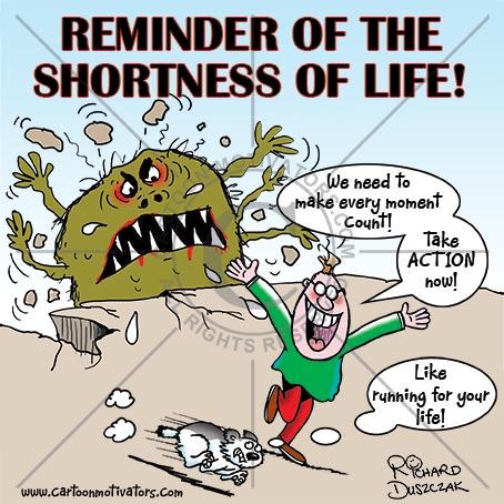make every moment count Cartoon Motivator   Reminder Of The Shortness Of Life!