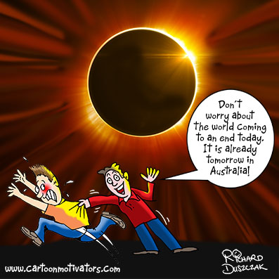 "solar eclipse cartoon, cartoon of the solar eclipse - one guy running off scared while another pulls him back. In the background is a solar eclipse. Caption read ""Don't worry about the world ending today - it's already tomorrow in Australia!"""