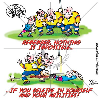 nothing is impossible if you believe - motivational cartoon of a rugby player coming face to face with three very large defenders. It doesn't look like there's a way through. Unless he goes through the legs of one of them - which he does. To place a winning try over the line.