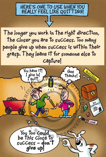 Don T Give Up Too Soon Cartoon Motivators Blog