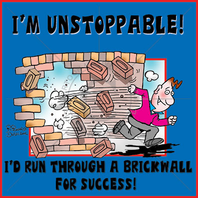 unstoppable - guy running through a brick wall - hungry for success