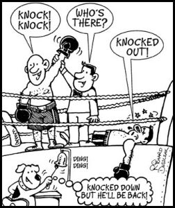 """boxing cartoon motivator, boxing ring with winning boxer having his arm lifted by the referee. """"Knock! Knock!"""" """"Who's there?"""" Knocked out boxer says """"Knocked out!"""""""