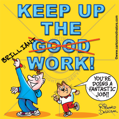 keep up the great work motivational cartoon for a boss manager to